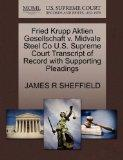 Fried Krupp Aktien Gesellschaft v. Midvale Steel Co U.S. Supreme Court Transcript of Record ...