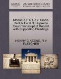 Marion & E R Co v. Illinois Cent R Co U.S. Supreme Court Transcript of Record with Supportin...