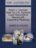 Brislin v. Carnegie Steel Co U.S. Supreme Court Transcript of Record with Supporting Pleadings