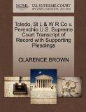 Toledo, St L & W R Co v. Perenchio U.S. Supreme Court Transcript of Record with Supporting P...