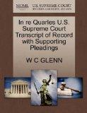 In re Quarles U.S. Supreme Court Transcript of Record with Supporting Pleadings