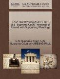 Lone Star Brewing Ass'n v. U S U.S. Supreme Court Transcript of Record with Supporting Plead...