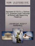 Baltimore & O R Co v. Sullivan U.S. Supreme Court Transcript of Record with Supporting Plead...