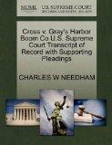 Cross v. Gray's Harbor Boom Co U.S. Supreme Court Transcript of Record with Supporting Plead...