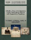 O'Neill v. Gray U.S. Supreme Court Transcript of Record with Supporting Pleadings