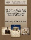 U S Tel Co v. Central Union Tel Co U.S. Supreme Court Transcript of Record with Supporting P...