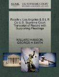 Roach v. Los Angeles & S L R Co U.S. Supreme Court Transcript of Record with Supporting Plea...