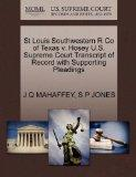 St Louis Southwestern R Co of Texas v. Hosey U.S. Supreme Court Transcript of Record with Su...