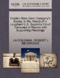 Golden State Gem Company's Estate, in Re; Woodruff v. Laugharn U.S. Supreme Court Transcript...