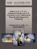 Baltimore & O R Co v. Domestic Hardwoods U.S. Supreme Court Transcript of Record with Suppor...