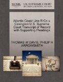 Atlantic Coast Line R Co v. Covington U.S. Supreme Court Transcript of Record with Supportin...