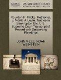 Vourdon H. Fricke, Petitioner, v. Morris J. Levin, Trustee in Bankruptcy, Etc. U.S. Supreme ...