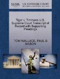 Tiger v. Timmons U.S. Supreme Court Transcript of Record with Supporting Pleadings