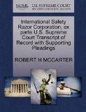 International Safety Razor Corporation, ex parte U.S. Supreme Court Transcript of Record wit...