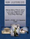 Atlantic Mills of Rhode Island v. U S U.S. Supreme Court Transcript of Record with Supportin...