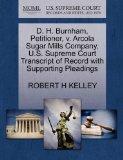 D. H. Burnham, Petitioner, v. Arcola Sugar Mills Company. U.S. Supreme Court Transcript of R...
