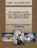 Chevrolet Motor Co of St. Louis v. Watson U.S. Supreme Court Transcript of Record with Suppo...