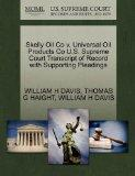 Skelly Oil Co v. Universal Oil Products Co U.S. Supreme Court Transcript of Record with Supp...
