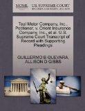 Teal Motor Company, Inc., Petitioner, v. Orient Insurance Company, Inc., et al. U.S. Supreme...