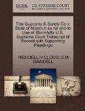 Title Guaranty & Surety Co v. State of Missouri ex rel and to Use of Stormfeltz U.S. Supreme...