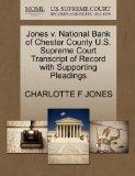 Jones v. National Bank of Chester County U.S. Supreme Court Transcript of Record with Suppor...