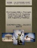 Flint Hosiery Mills v. Fireman's Fund Ins Co U.S. Supreme Court Transcript of Record with Su...