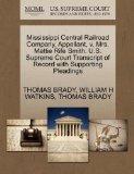 Mississippi Central Railroad Company, Appellant, v. Mrs. Mattie Rife Smith. U.S. Supreme Cou...