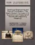 Centrifugal Engineering and Patents Corporation v. The Black-Clawson Company U.S. Supreme Co...