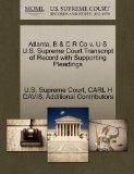 Atlanta, B & C R Co v. U S U.S. Supreme Court Transcript of Record with Supporting Pleadings