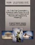 Lily-Tulip Cup Corporation v. American Lace Paper Co U.S. Supreme Court Transcript of Record...