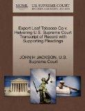 Export Leaf Tobacco Co v. Helvering U.S. Supreme Court Transcript of Record with Supporting ...