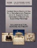 Central Illinois Electric & Gas Co v. Manufacturers Finance Co U.S. Supreme Court Transcript...
