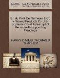 E I du Pont De Nemours & Co v. Waxed Products Co U.S. Supreme Court Transcript of Record wit...