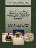 Fidelity & Deposit Co of Maryland v. Jones U.S. Supreme Court Transcript of Record with Supp...