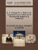 S. S. Kresge Co v. Sears U.S. Supreme Court Transcript of Record with Supporting Pleadings