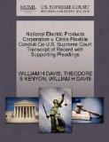National Electric Products Corporation v. Circle Flexible Conduit Co U.S. Supreme Court Tran...