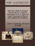 Massachusetts Bonding & Insurance Co v. John R Thompson Co U.S. Supreme Court Transcript of ...