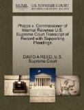 Phipps v. Commissioner of Internal Revenue U.S. Supreme Court Transcript of Record with Supp...