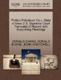 Phillips Petroleum Co v. State of Iowa U.S. Supreme Court Transcript of Record with Supporti...