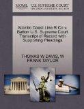 Atlantic Coast Line R Co v. Batton U.S. Supreme Court Transcript of Record with Supporting P...