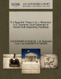 R J Reynolds Tobacco Co v. Robertson U.S. Supreme Court Transcript of Record with Supporting...