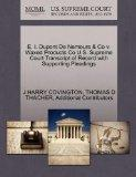 E. I. Dupont De Nemours & Co v. Waxed Products Co U.S. Supreme Court Transcript of Record wi...