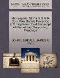 Minneapolis, St P & S S M R Co v. Pike Rapids Power Co U.S. Supreme Court Transcript of Reco...
