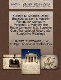 George M. Madden, Doing Business as Kohl & Madden Printing Ink Company, Petitioner, v. Mac S...