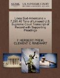 Linea Sud-Americana v. 7,295.40 Tons of Linseed U.S. Supreme Court Transcript of Record with...