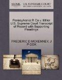 Pennsylvania R Co v. Miller U.S. Supreme Court Transcript of Record with Supporting Pleadings