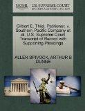 Gilbert E. Thiel, Petitioner, v. Southern Pacific Company et al. U.S. Supreme Court Transcri...