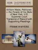 William Wade, Petitioner, v. the People of the State of New York. U.S. Supreme Court Transcr...