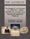 The George W. Luft Company, Inc., Petitioner, v. Zande Cosmetic Co., Inc., et al. U.S. Supre...