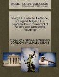 George E. Sullivan, Petitioner, v. Eugene Meyer. U.S. Supreme Court Transcript of Record wit...